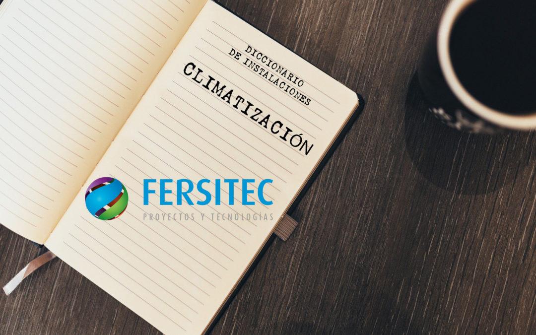 Diccionario de instalaciones Fersitec: Climatización