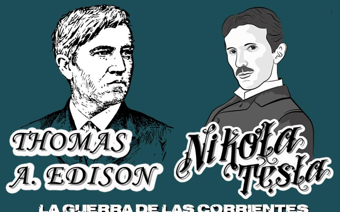 Nikola Tesla y Thomas A. Edison: La guerra de las corrientes